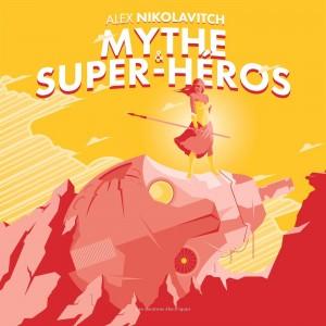 MYTHE & SUPER-HÉROS - ALEX NIKOLAVITCH - LES MOUTONS ÉLECTRIQUES (2020)