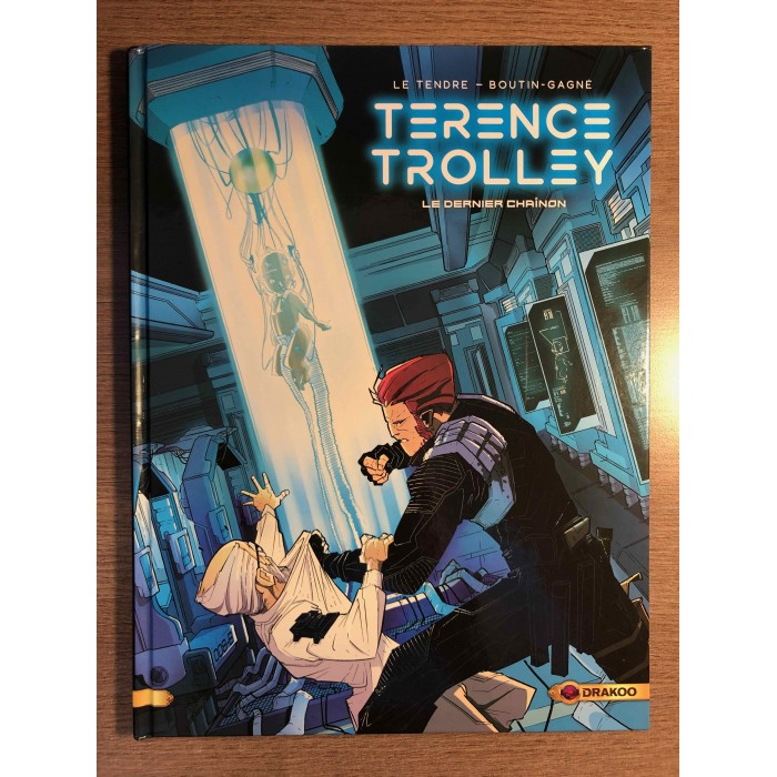TERENCE TROLLEY T02: LE DERNIER CHAÎNON - LE TENDRE / BOUTIN-GAGNÉ - DRAKOO (2021)