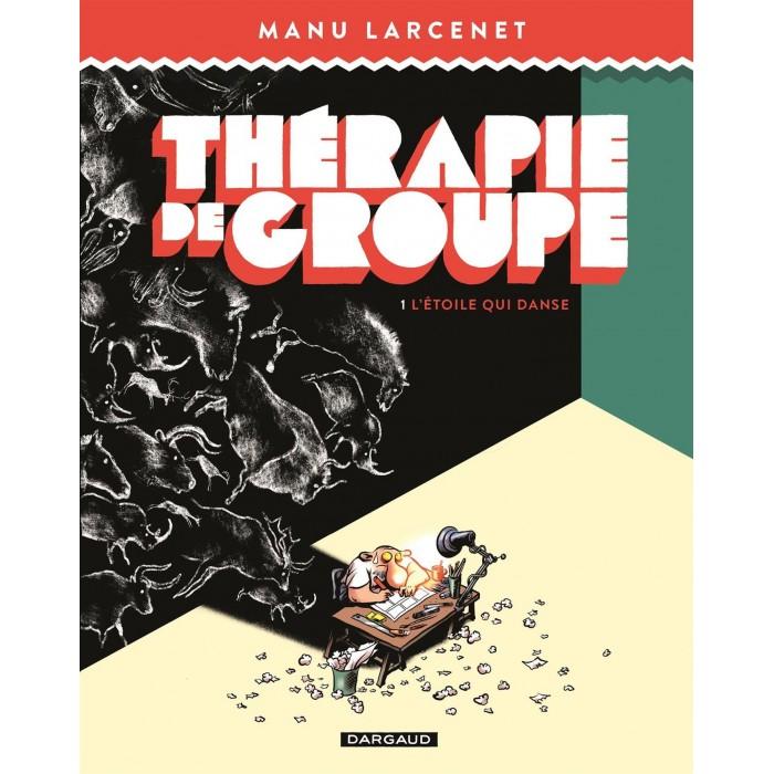 THÉRAPIE DE GROUPE TOME 01 - L'ÉTOILE QUI DANSE - DARGAUD (2020)
