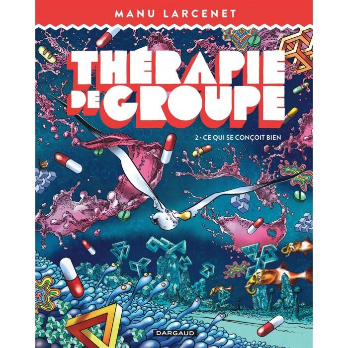 THÉRAPIE DE GROUPE TOME 02 - CE QUI SE CONÇOIT BIEN - DARGAUD (2021)