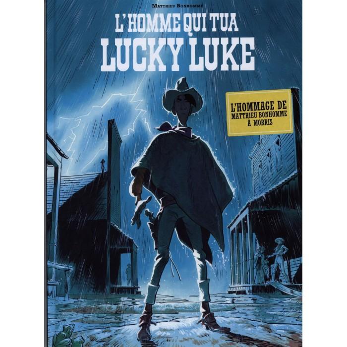 LUCKY LUKE: L'HOMME QUI TUA LUCKY LUKE - MATTHIEU BONHOMME - LUCKY COMICS (2016)