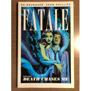 FATALE TP BOOK ONE: DEATH CHASES ME - ED BRUBAKER - IMAGE COMICS