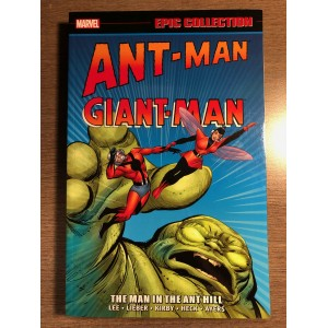 ANT-MAN GIANT-MAN EPIC COLLECTION VOL. 01 - THE MAN IN THE ANT HILL - MARVEL (2015)