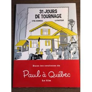 31 JOURS DE TOURNAGE [PAUL À QUÉBEC] - CYRIL DOISNEAU - LA PASTÈQUE (2015)