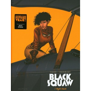 BLACK SQUAW TOME 01 - NIGHT HAWK - YANN / HENRIET - DUPUIS (2020)