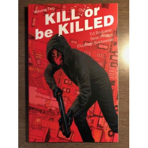 KILL OR BE KILLED TP VOL. 02 - BRUBAKER - IMAGE COMICS (2017)