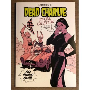 DEAD CHARLIE TOME 01 - SPECIAL COLLECTOR - THIERRY LABROSSE (2014)