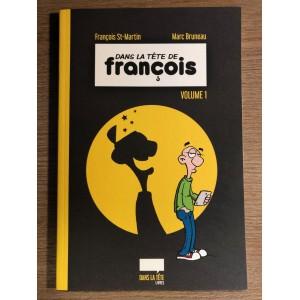 DANS LA TÊTE DE FRANÇOIS VOLUME 1 - FRANÇOIS ST-MARTIN MARC BRUNEAU (2016)