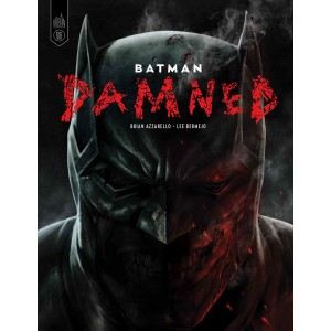 BATMAN DAMNED - BRIAN AZZARELLO / LEE BERMEJO - VERSION FRANÇAISE - URBAN COMICS (2020)